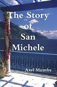 Doktornssanning.Axel Munthes världsberömda bok om San Michele lästes på alla kontinenter.